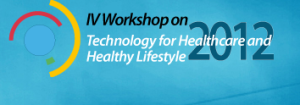 Workshop on technology for healthcare and healthy lifestyle of life. Valencia 2012.