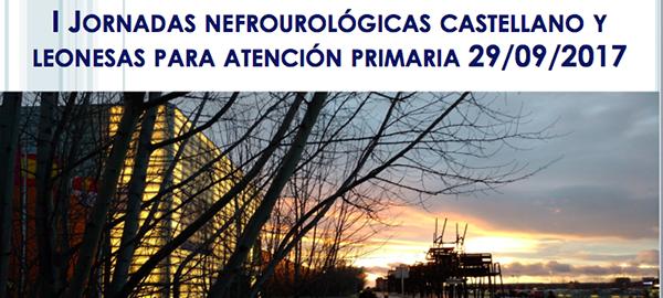 I Jornadas Nefrourológicas Castellano y Leonesas para AtenciónPrimaria